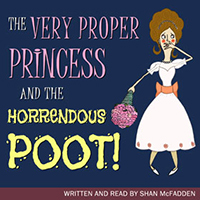 The Very Proper Princess and the Horrendous Poot  Free Children's AudioBook