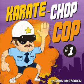 KARATE-CHOP COP #1