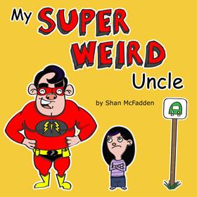 My Super Weird Uncle