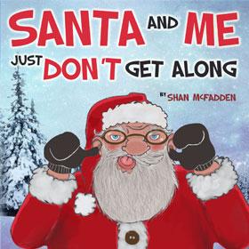 Santa and Me Just Don't Get Along