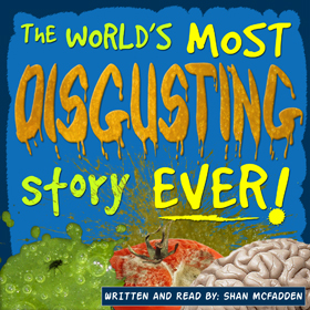 The World's Most Disgusting Story Ever!